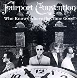 Who Knows Where the Time Goes by Fairport Convention