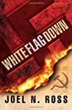 img - for White Flag Down book / textbook / text book