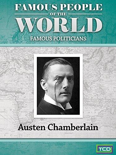 Famous People of the World - Famous Politicians - Austen Chamberlain