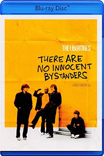 The Libertines: There Are No Innocent Bystanders [Blu-ray]