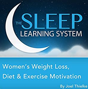 Women's Weight Loss, Diet, and Exercise Motivation with Hypnosis, Meditation, Relaxation, and Affirmations (The Sleep Learning System) Speech