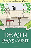 Death Pays a Visit (A Myrtle Clover Mystery) (Volume 7)