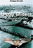 echange, troc Philippe Esvelin - D-Day Gliders: Le Planeurs Americains Du Jour J