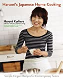 Harumi's Japanese Home Cooking: Simple, Elegant Recipes for Contemporary Tastes