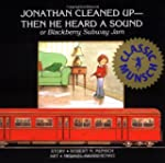 Jonathan Cleaned Up -- Then He Heard...