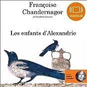 Les enfants d'Alexandrie (La Reine oubliée 1) | Françoise Chandernagor