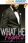 What He Fights (What He Wants, Book T...