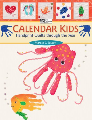 Calendar Kids: Handprint Quilts Through the Year