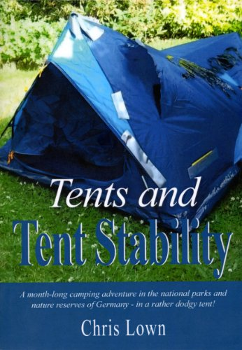 Tents and Tent Stability: A Month-Long Camping Adventure In Germany - In a Rather Dodgy Tent!