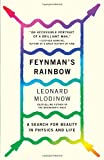 Feynman's Rainbow: A Search for Beauty in Physics and in Life (Vintage) by Leonard Mlodinow