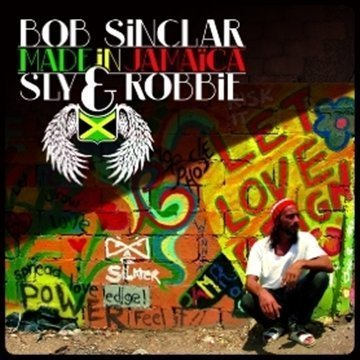 Bob Sinclar - Made In Jamaica (With Sly & Robbie) - Zortam Music