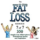 The Fat Loss Series 7: 350 Weight Loss Affirmations, Motivational Quotes, and Inspiration (       ungekürzt) von V. Noot Gesprochen von: Doug Spence