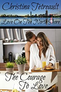 (FREE on 12/4) The Courage To Love by Christina Tetreault - http://eBooksHabit.com