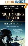A Nightmare's Prayer: A Marine Harrier Pilot's War in Afghanistan