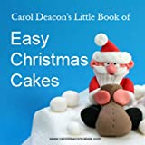 Carol Deacon's Little Book of Easy Christmas Cakesby Carol Deacon