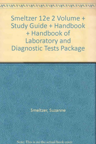Smeltzer 12e 2 Volume + Study Guide + Handbook + Handbook of Laboratory and Diagnostic Tests Package
