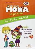 Je lis avec Mona et ses amis CP : Guide du maître