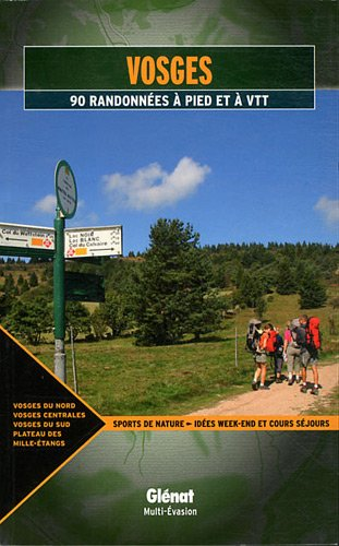 Vosges : 90 randonnées à pieds et à VTT