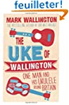 The Uke of Wallington: One Man and Hi...