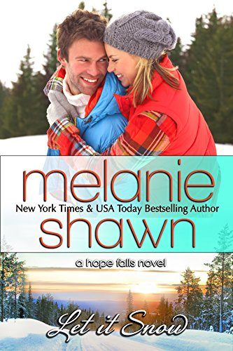 Melanie Shawn - Let It Snow (A Hope Falls Novel Book 8)