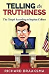 Telling the Truthiness: The Gospel Ac...