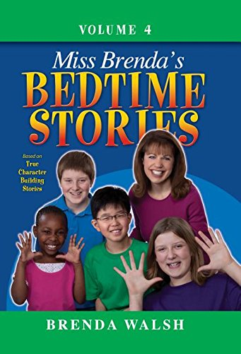 Miss Brenda's Bedtime Stories: True Character Building Stories for the Whole Family!