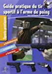 Guide pratique du tir sportif � l'arm...