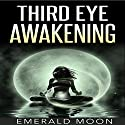 Third Eye Awakening Audiobook by Emerald Moon Narrated by Stef P. Durham