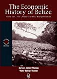 img - for The Economic History of Belize book / textbook / text book