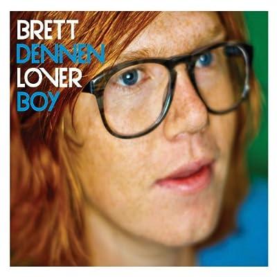 BRETT DENNEN, Loverboy