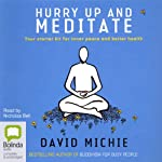 Hurry Up and Meditate | David Michie