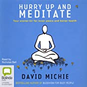 Hurry Up and Meditate | [David Michie]