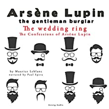The Wedding-Ring (The Confessions Of Arsène Lupin 2) Audiobook by Maurice Leblanc Narrated by Paul Spera