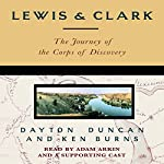 Lewis & Clark: The Journey of the Corps of Discovery | Ken Burns,Dayton Duncan