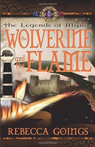The Wolverine and the Flame (Legends of Mynos, #3)