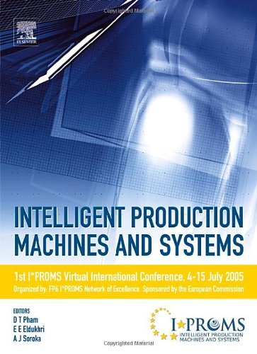 Intelligent Production Machines and Systems - First I*PROMS Virtual Conference: Proceedings and CD-ROM set