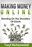 Making Money Online: Standing On The Shoulders Of Giants