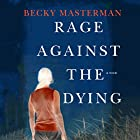 Rage Against the Dying Audiobook by Becky Masterman Narrated by Judy Kaye