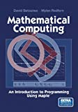 img - for Mathematical Computing: An Introduction to Programming Using Maple  book / textbook / text book