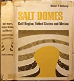 img - for Salt Domes: Gulf Region, United States and Mexico book / textbook / text book