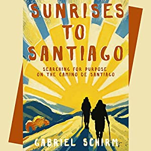 Sunrises to Santiago Hörbuch