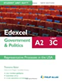 Edexcel A2 Government & Politics Student Unit Guide New Edition: Unit 3C Representative Processes in the USA