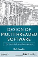 Design of Multithreaded Software: The Entity-Life Modeling Approach Front Cover