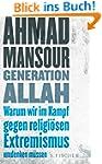 Generation Allah. Warum wir im Kampf...