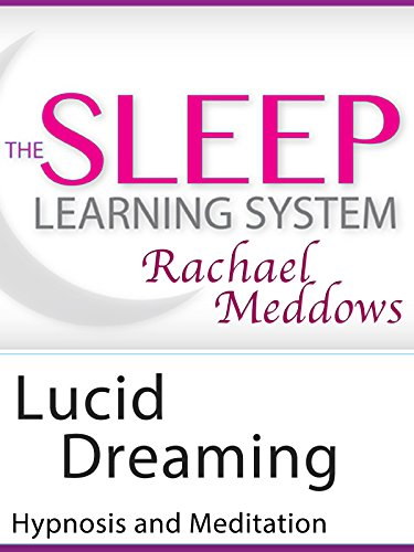 Lucid Dreaming, Hypnosis & Meditation (The Sleep Learning System)