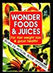 Wonder Foods & Juices for fast weight...