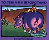 img - for Yo Tenia Un Hipopotamo (Spanish Edition) [Paperback] [1997] Hector Viveros Lee book / textbook / text book