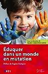Eduquer dans un monde en mutation