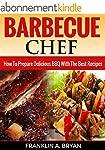 BBQ: Barbecue Chef: How To Prepare De...