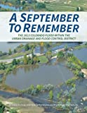 A September To Remember: The 2013 Colorado Flood Within The Urban Drainage and Flood Control District